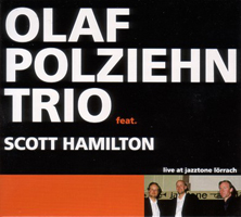 Olaf Polziehn Trio feat. Scott Hamilton: Live at Jazztone Lörrach